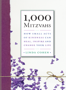 1,000 Mitzvahs: How Small Acts of Kindness Can Heal Inspire and Change Your Life